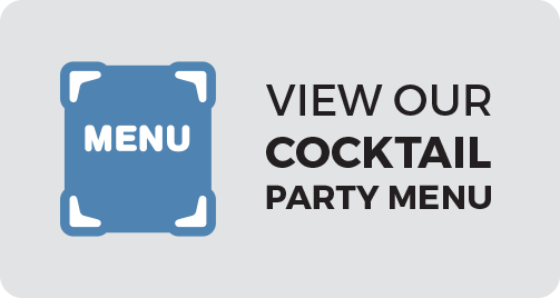 View our Cocktail Party Menu
