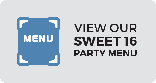 View our Sweet 16 Party Menu